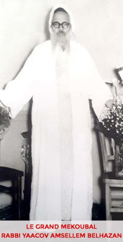 Grand Mekoubal Rabbi YAACOV AMSELLEM BELHAZAN
