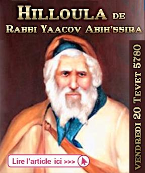 Hilloula du grand Kabbaliste Rabbi Yaacov Abih'ssira zatsal