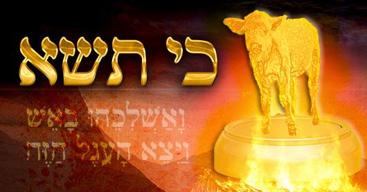 Parachat Ki Tissa : l'évènement tragique du veau d'or pardonné par Hachem
