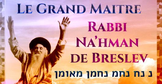 Le Grand Maitre Rabbi Na'hman de Breslev