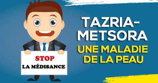 Tazria - Metsora : Une maladie de la peau