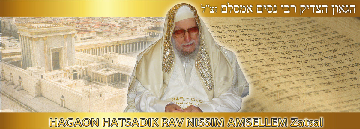 Hagaon Hatsadik Rav Nissim Amsellem z'tsl :  already one year !