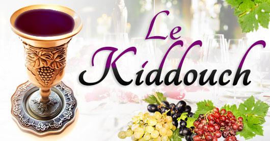 L'importance majeure du Kiddouch de Chabbat